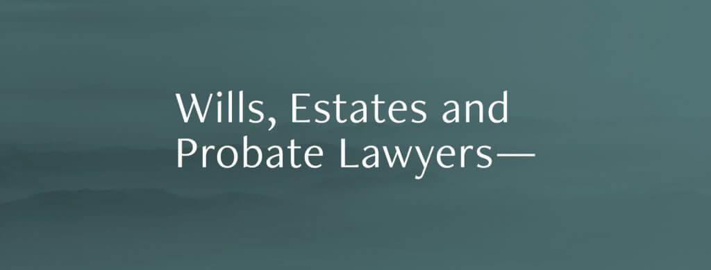 Wills Estates Probate Lawyers Queensland Solicitors